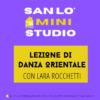Mini-Studio • Danza Orientale con Lara