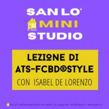 Mini-Studio • Lezione di ATS/FCBD®️Style