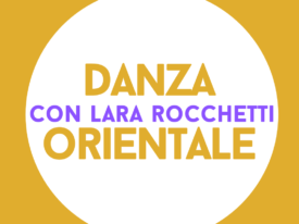Danza Orientale con Lara Rocchetti